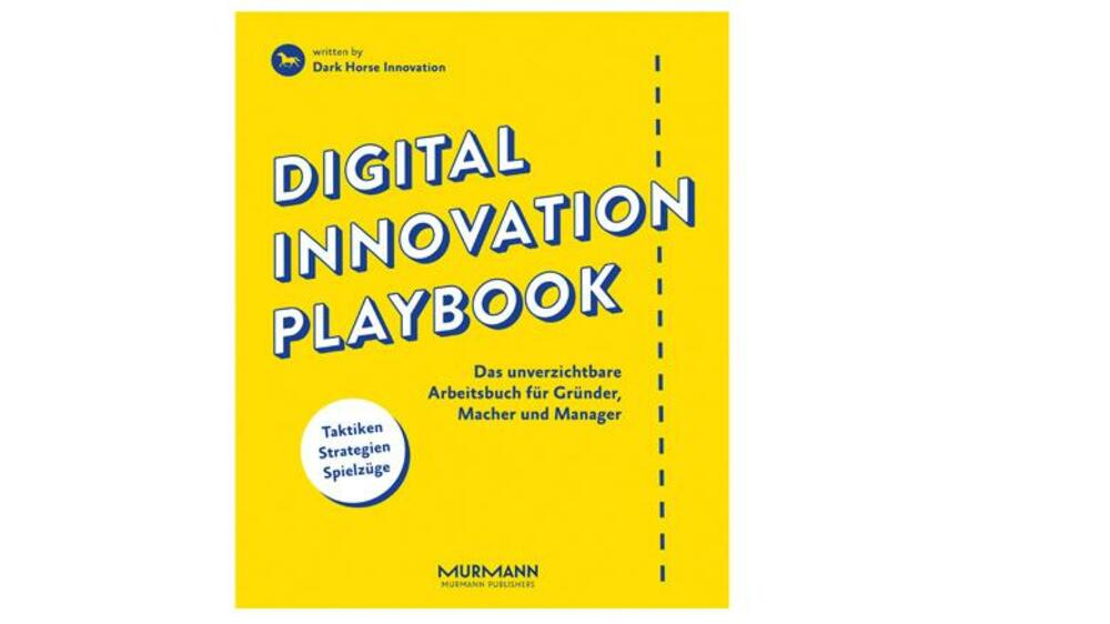 Digital Innovation Playbook von der Agentur Dark Horse Innovation Quelle: Presse