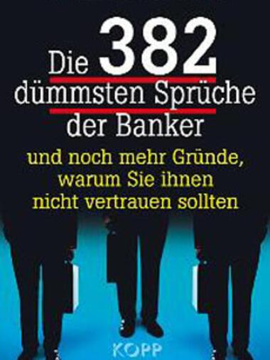 Finanzkrise Sein Und Schein Dumme Sprüche Von Bankern Und