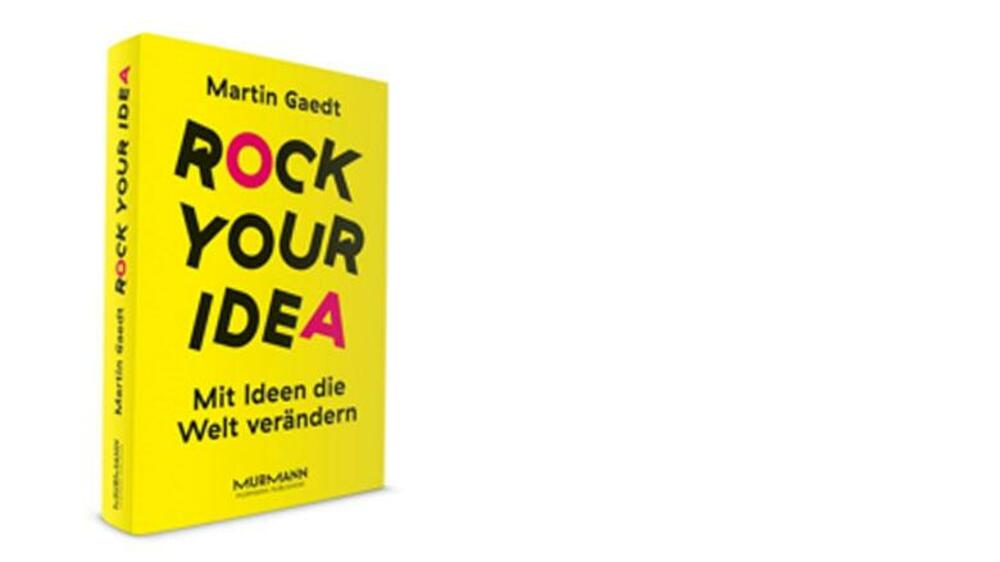 Rock your Idea von Martin Gaedt Quelle: Presse