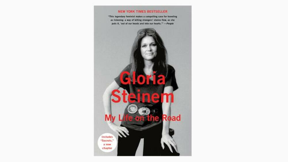 "Gloria Steinem: ""My Life on the Road"" Quelle: Presse"