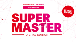 Preisverleihung am 27.10.2020: Supermaster 2020 – Digital Edition